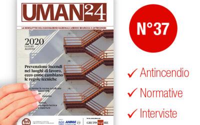 UMAN24 n.37 – Prevenzione incendi nei luoghi di lavoro, ecco come cambiano le regole tecniche